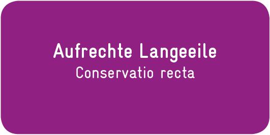 Aufrechte-Langeeile_Conservatio-recta