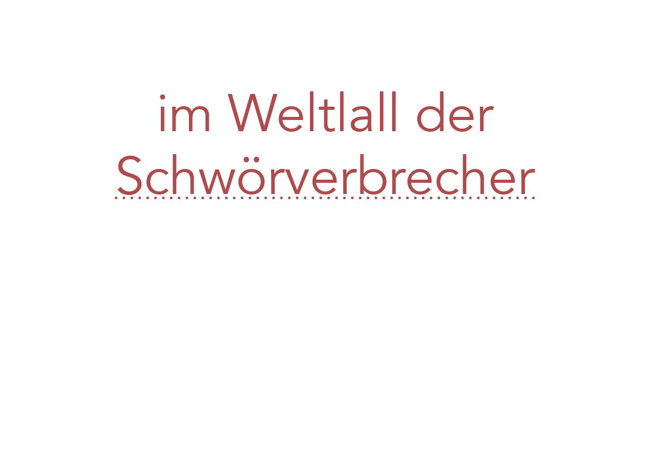 Im-Weltlall-der-Schwoerverbrecher-phrasardeur
