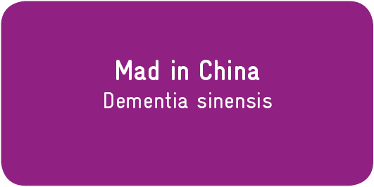 Mad-in-China_Dementia-sinensis