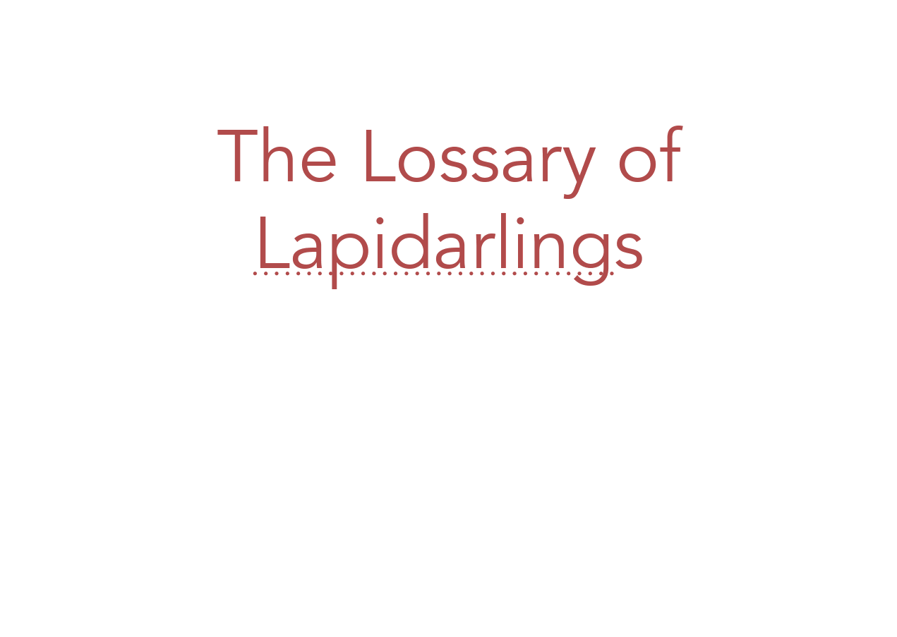 The-Lossary-Of-Lapidarlings
